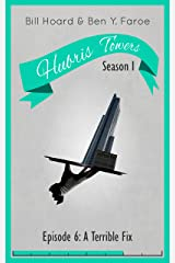 Hubris Towers Season 1, Episode 6: A Terrible Fix Kindle Edition