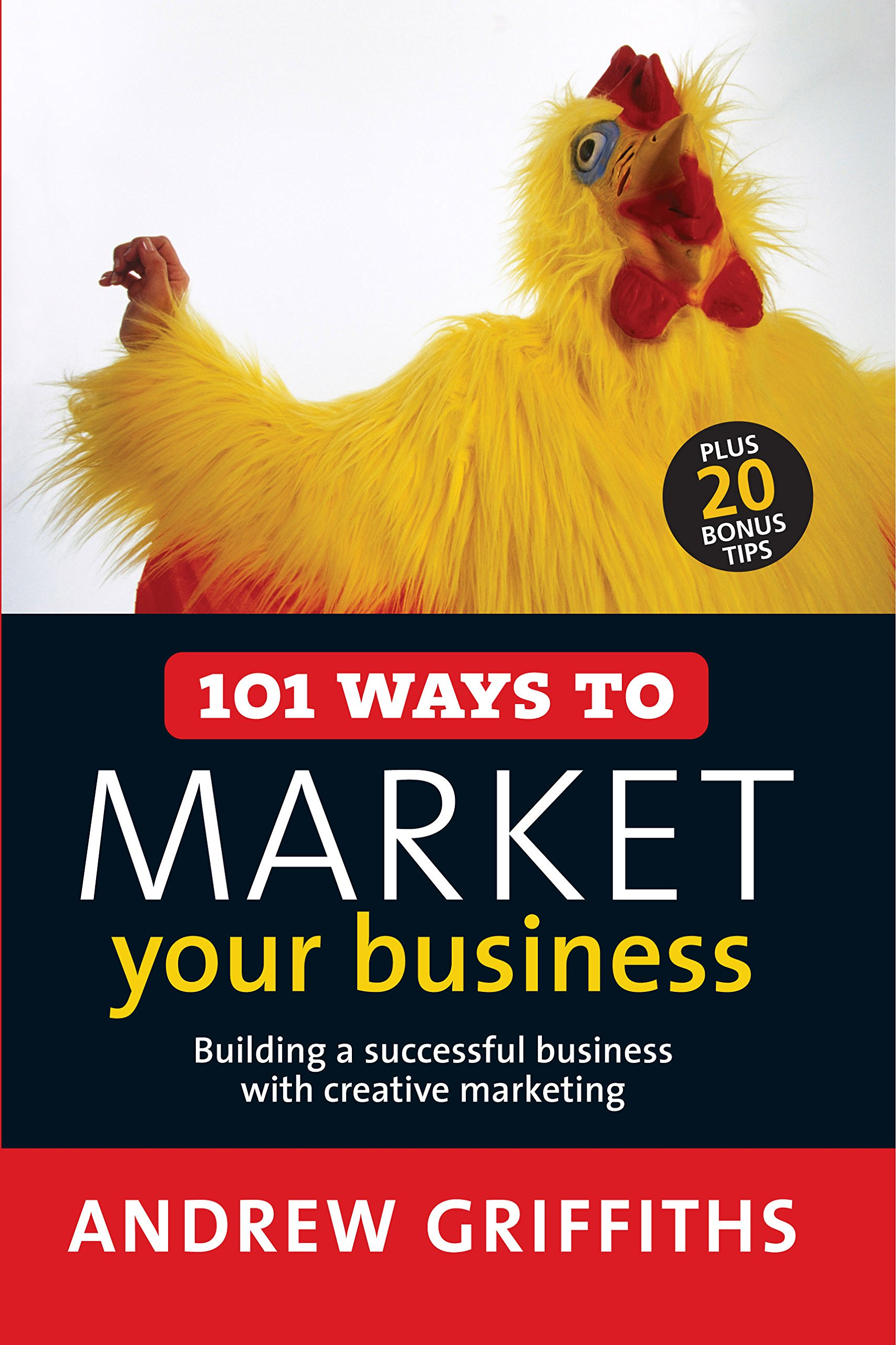 101 Ways to Market Your Business: Building a Successful Business with Creative Marketing (101 . . . Series) pdf