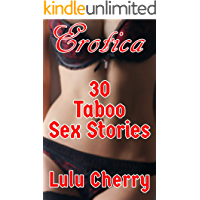 Erotica: 30 Taboo Sex Stories: (Collection of First Time, Brat, Man of the House, Menage, Rough, Interracial, Age Play and more)