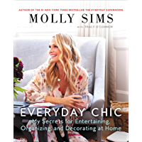 Everyday Chic: My Secrets for Entertaining, Organizing, and