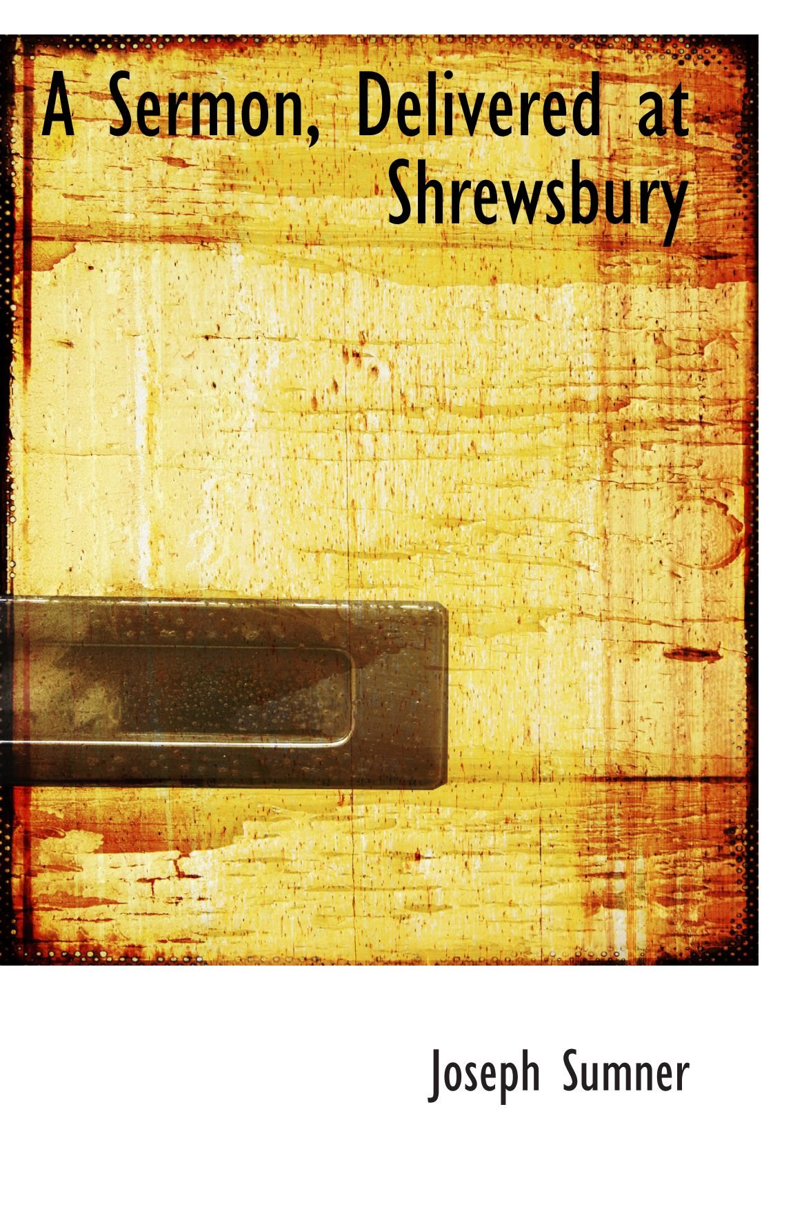 A Sermon, Delivered at Shrewsbury pdf