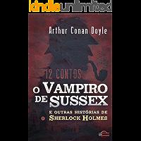 O Vampiro de Sussex e outras histórias de Sherlock Holmes: 12 Contos
