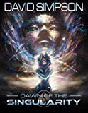 Dawn of the Singularity (The Singularity Saga Book 1)