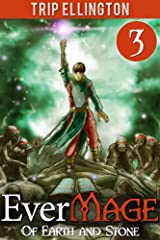 EverMage #3: Of Earth and Stone Kindle Edition