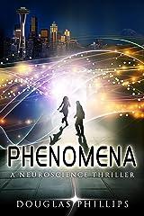 Phenomena: A Neuroscience Thriller Kindle Edition