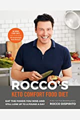 Rocco's Keto Comfort Food Diet: Eat the Foods You Miss and Still Lose Up to a Pound a Day Kindle Edition