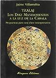 Tzalaj. Los Diez Mandamientos a la luz de la Cábala: Propuestas para una clave interpretativa (Libros de los Malos Tiempos. Serie Mayor)