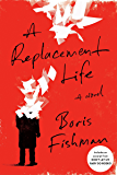 A Replacement Life: A Novel (P.S. (Paperback))