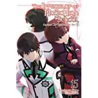 The Irregular at Magic High School, Vol. 15 (light novel): Ancient City Insurrection Arc, Part II (English Edition)