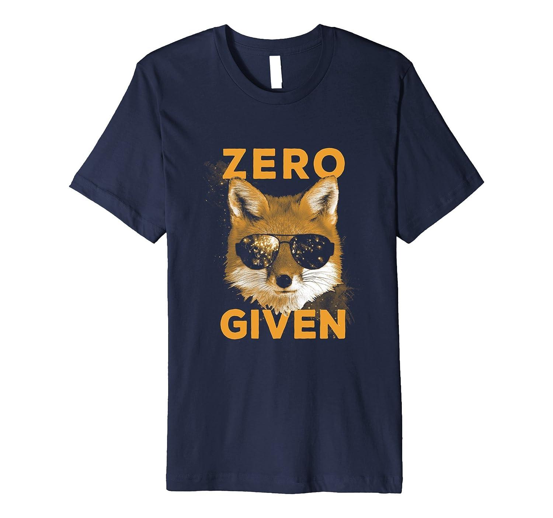 Zero Fox Given - Funny Pun T-shirt 2 COLOR [Premium]-TH