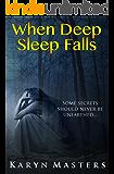When Deep Sleep Falls: A Chilling Supernatural Thriller
