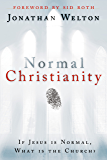 Normal Christianity: If Jesus is normal, what is the Church?