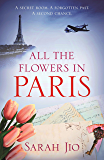 All the Flowers in Paris: The most heartbreaking new WW2 novel from international bestselling author you'll read this…