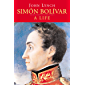 Simón Bolívar: A Life (English Edition)