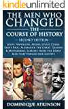 HISTORY: THE MEN WHO CHANGED THE COURSE OF HISTORY - 2nd EDITION: Jesus, Napoleon, Moses, Cesar, St. Paul, Alexander the Great, Gandhi & Muhammad. Lessons from the Great Men that Forged our Society.