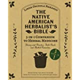 The Native American Herbalist's Bible • 3-in-1 Companion to Herbal Medicine: Theory and practice, field book, and herbal reme