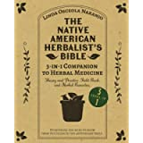 The Native American Herbalist's Bible • 3-in-1 Companion to Herbal Medicine: Theory and practice, field book, and herbal…