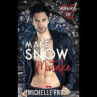 Make Snow Mistake (Snowed In - Valentine's Inc. Book 1) (English Edition)
