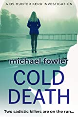 Cold Death: Two sadistic killers are on the run... (DS Hunter Kerr Investigations Book 2) Kindle Edition