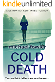 Cold Death: Two sadistic killers are on the run... (THE DS HUNTER KERR INVESTIGATIONS Book 2)