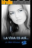 La vida es así... (Spanish Edition)