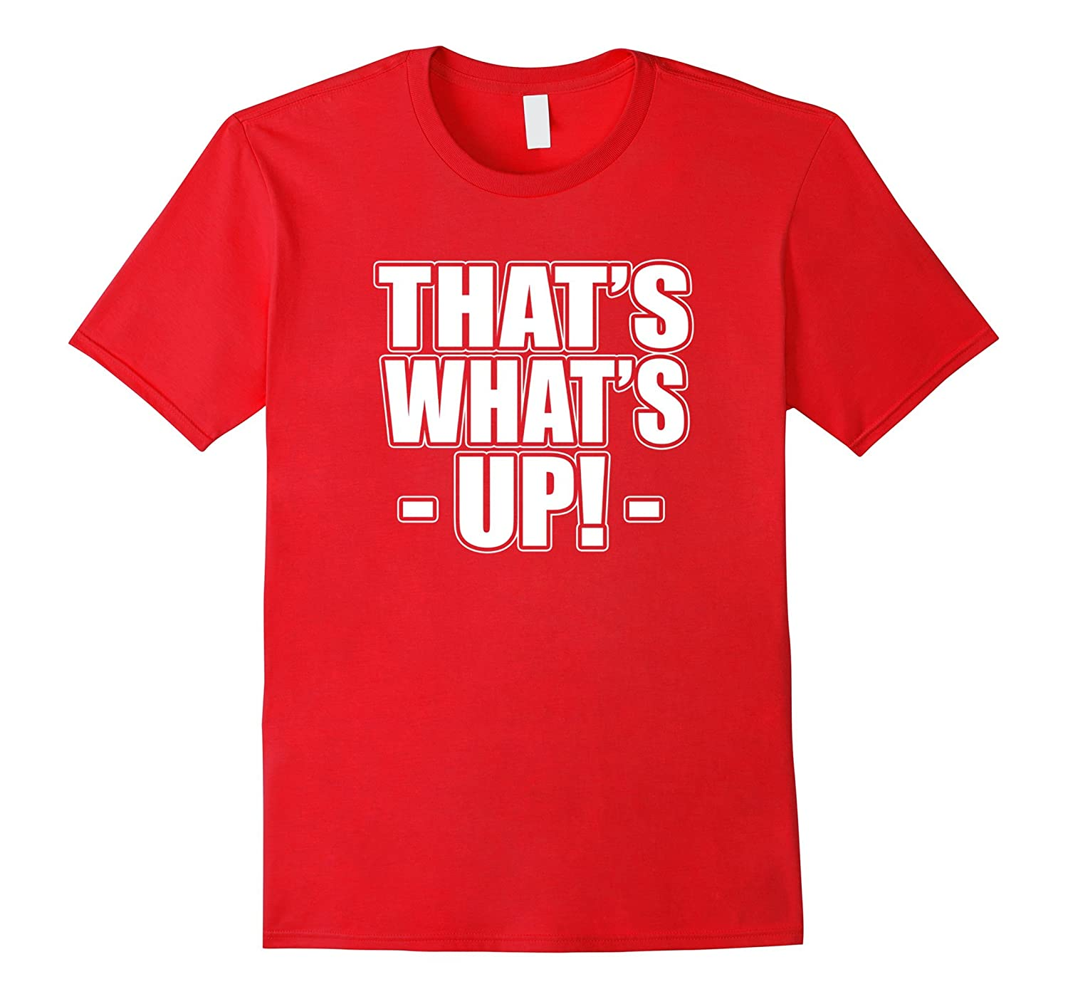 Funny That's What's Up Humor Pun T-Shirt-FL