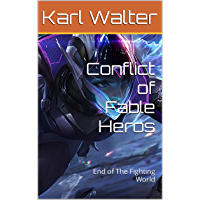 Conflict of Fable Heros: End of The Fighting World (German Edition)