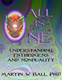 All Is One: Understanding Entheogens and Nonduality (English Edition)