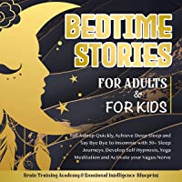 Bedtime Stories for Adults & for Kids: Fall Asleep Quickly, Achieve Deep Sleep and Say Bye Bye to Insomnia with 50+ Sleep Journeys. Develop Self-Hypnosis, Yoga Meditations, and Activate Your Vagus Nerve