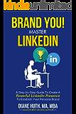 BRAND YOU! Master LinkedIn (BRAND YOU! Guide)
