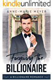 Forgiving the Billionaire (A Clean Billionaire Romance Book 2)