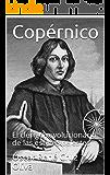 Copérnico: El clérigo revolucionario de las esferas celestes (Biografía breve nº 4) (Spanish Edition)