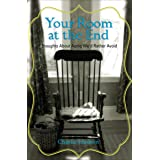 Your Room at the End: Thoughts About Aging We'd Rather Avoid