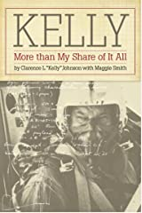 Kelly: More Than My Share of It All Kindle Edition