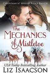 The Mechanics of Mistletoe: Glover Family Saga & Christian Romance (Shiloh Ridge Ranch in Three Rivers Romance Book 1) Kindle Edition
