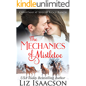 The Mechanics of Mistletoe: Glover Family Saga & Christian Romance (Shiloh Ridge Ranch in Three Rivers Romance Book 1)