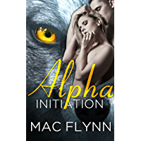 Alpha Initiation: Alpha Blood #1 (Werewolf Romance)