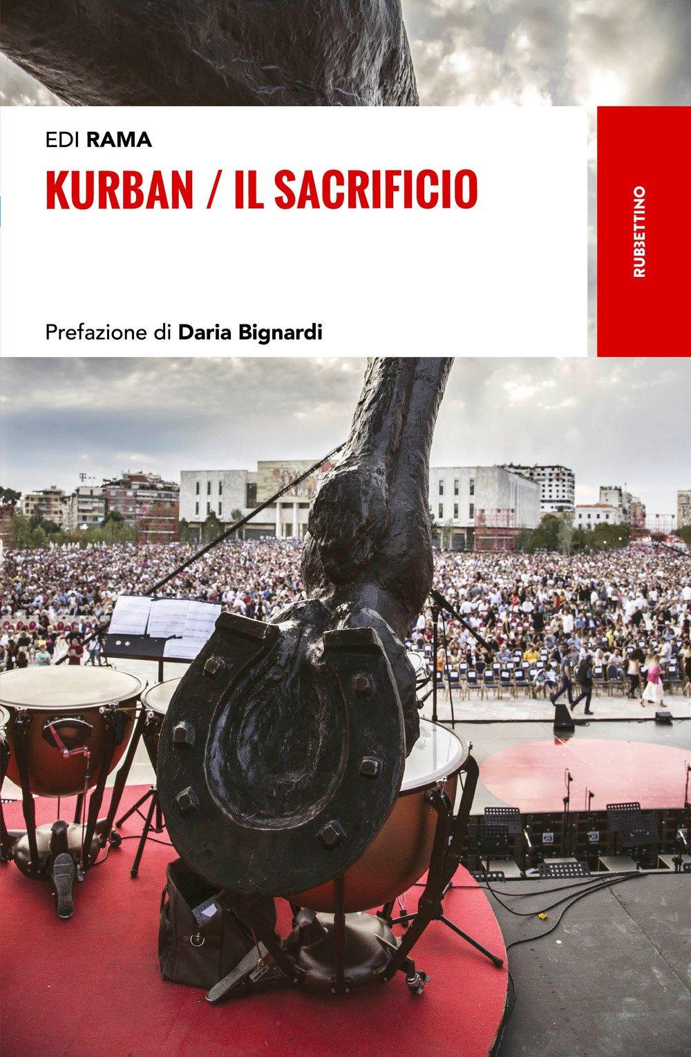 Kurban. Il sacrificio Copertina flessibile – 3 mag 2018 Edi Rama Rubbettino 8849850425 Albania
