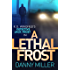 A Lethal Frost (DI Jack Frost Prequel Book 5)