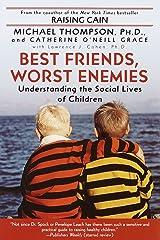 Best Friends, Worst Enemies: Understanding the Social Lives of Children Kindle Edition