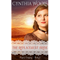 The Replacement Bride (Hope's Crossing Book 2)