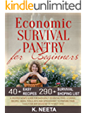 Economic Survival Pantry for Beginners: A Prepper Mom's Guide for Emergency Essential Food Storage, Recipes, Seeds, Tool, Kits and Spreadsheet to Prepare ... any Disaster or Worst-Case (English Edition)