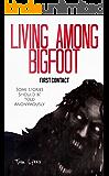 Living Among Bigfoot: First Contact (English Edition)