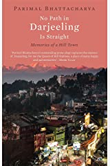 No Path in Darjeeling Is Straight: Memories of a Hill Town Kindle Edition