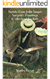 Twenty-Four John Singer Sargent's Paintings (Collection) for Kids