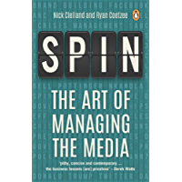Spin: The Art of Managing the Media (English Edition)