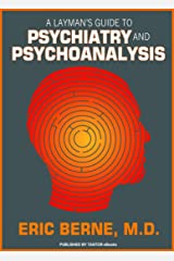 A Layman's Guide to Psychiatry and Psychoanalysis