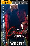 The Good Groom: Texas Titan Romances (The Brady Brother Romances)