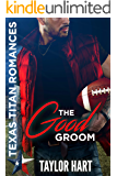 The Good Groom: Texas Titan Romances (Brady Brother Romances Book 1)