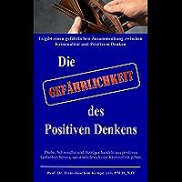 Die Gefährlichkeit des Positiven Denkens: Es gibt einen Zusammenhang zwischen  Kriminalität und Positivem Denken! (http://www.genosverlag.de/epages/63345488.sf/de_DE/?ObjectPath=/Shops/63345488/Products/14-1-1.1.4.2e) ... (German Edition)